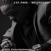 "J ST Paul ""RELENTLESS"" 2014 Demo CD Release"